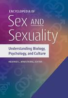 Encyclopedia of Sex and Sexuality  Understanding Biology  Psychology  and Culture  2 volumes  PDF