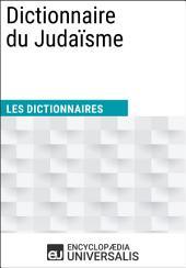 Dictionnaire du Judaïsme: (Les Dictionnaires d'Universalis)