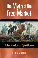 The Myth of the Free Market PDF