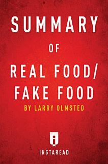 Summary of Real Food Fake Food Book