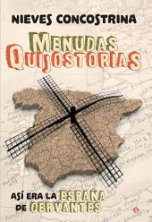 Menudas Quijostorias: Así era la España de Cervantes