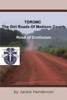 The Dirt Roads of Madison County PDF