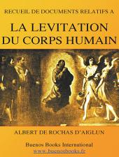 Recueil De Documents Relatifs a La Levitation Du Corps Humain: (Suspension Magnetique - 1897)