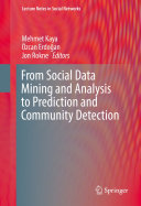 From Social Data Mining and Analysis to Prediction and Community Detection