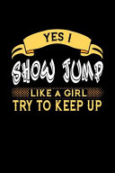 Yes I Show Jump Like a Girl Try to Keep Up