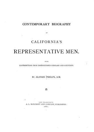 Contemporary Biography of California s Representative Men PDF