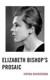 Elizabeth Bishop's Prosaic