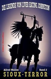 Sioux-Terror: Die Legende von Liver Eating Johnston #2
