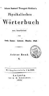 Johann Samuel Traugott Gehler's physikalisches Wörterbuch: Band 13