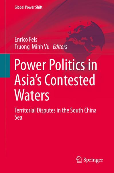 Power Politics In Asia S Contested Waters