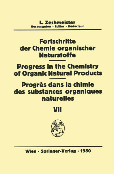 Fortschritte der Chemie organischer Naturstoffe Progress in the Chemistry of Organic Natural Products Progr  s dans la Chimie des Substances Organiques Naturelles PDF