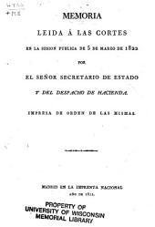 Memoria leída á las Cortes en la sesion publica de 5 de marzo de 1822 por el señor secretario de Estado y del despacho de hacienda