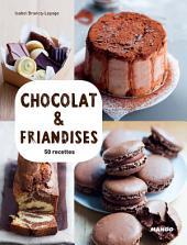 Chocolat & friandises: 50 recettes & 15 vidéos