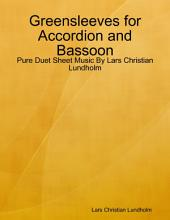 Greensleeves for Accordion and Bassoon - Pure Duet Sheet Music By Lars Christian Lundholm