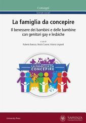 La famiglia da concepire: Il benessere dei bambini e delle bambine con genitori gay e lesbiche