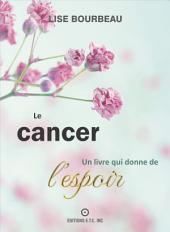 Le Cancer: Un Livre Qui Donne De L'espoir