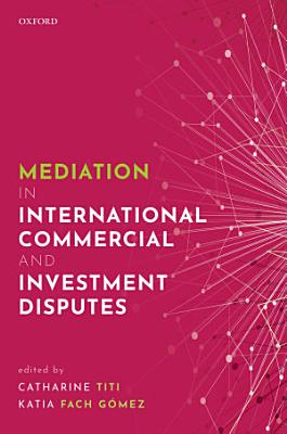 Mediation in International Commercial and Investment Disputes PDF