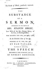 The Stroke of Death Practically Improved. The Substance of a Sermon [on Ezek. Xxiv. 16] Occasioned by the Death of Susanna Birley ... To which is Prefixed the Speech Delivered at Her Interment, by R. Robinson
