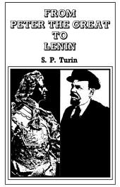 From Peter the Great to Lenin Cb: History of Russian Labour Movement With Special Reference to Trade Unionism