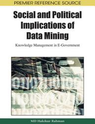 Social and Political Implications of Data Mining  Knowledge Management in E Government PDF
