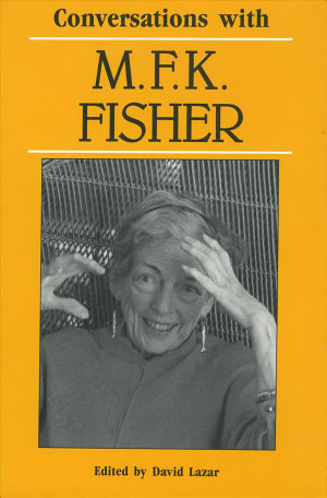 Conversations with M F K  Fisher