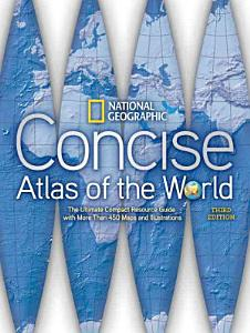 National Geographic Concise Atlas of the World Book