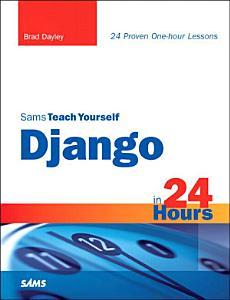 Sams Teach Yourself Django in 24 Hours PDF