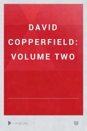 David Copperfield: volume two
