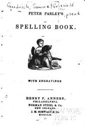 Peter Parley's Spelling Book: With Engravings