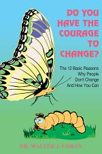 DO YOU HAVE THE COURAGE TO CHANGE?