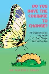 Do You Have The Courage To Change  Book PDF