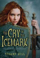 The Icemark Chronicles #1: Cry of the Icemark