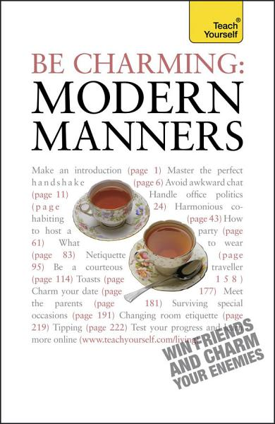 Be Charming: Modern Manners: Teach Yourself