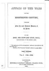 Annals of the Wars of the Eighteenth Century, Compiled from the Most Authentic Histories of the Period: 1700-1739. I