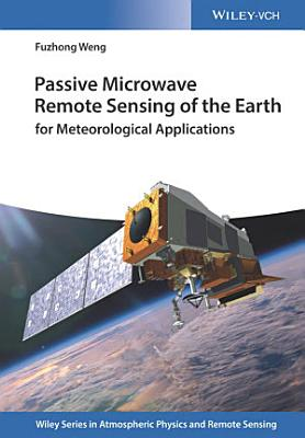Passive Microwave Remote Sensing of the Earth