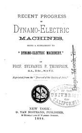 "Recent Progress in Dynamo-electric Machines: Being a Suppplement to ""Dynamo-electric Machinery."""