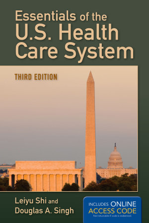 Essentials of the U S  Health Care System PDF