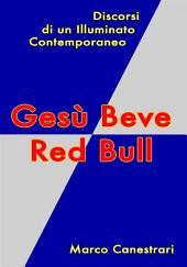 Gesù Beve Red Bull
