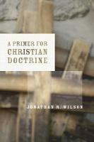 A Primer for Christian Doctrine PDF