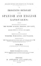 A Pronouncing Dictionary of the Spanish and English Languages: Composed from the Spanish Dictionaries of the Spanish Academy, Terreros, and Salvá, Upon the Basis of Seoane's Edition of Neuman and Baretti, and from the English Dictionaries of Webster, Worcester, and Walker