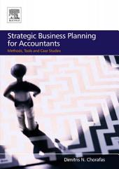 Strategic Business Planning for Accountants: Methods, Tools and Case Studies