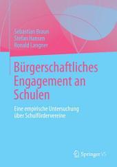 Bürgerschaftliches Engagement an Schulen: Eine empirische Untersuchung über Schulfördervereine