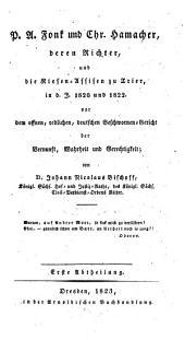 P. A. Fonk und Chr. Hamacher, deren Richter und die Riesen-Assisen zu Trier, in d. J. 1820 und 1822 vor dem offnen, redlichen, deutschen Geschworenen-Gericht der Vernunft, Wahrheit und Gerechtigkeit: Band 1