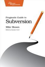 Pragmatic Guide to Subversion