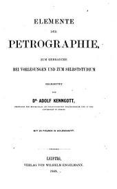Elemente der Petrographie: zum Gebrauche bei vorlesungen und zum Selbststudium