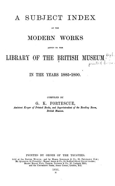 Download A Subject Index of the Modern Works Added to the Library of the British Museum in the Years 1880  95  Book