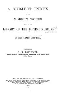 A Subject Index of the Modern Works Added to the Library of the British Museum in the Years 1880  95  PDF