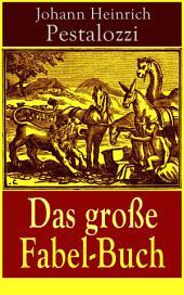 Das große Fabel-Buch (Vollständige Ausgabe – 86 Titel in einem Buch)