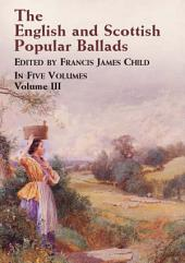 The English and Scottish Popular Ballads: Volume 3