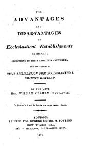 The Advantages and Disadvantages of Ecclesiastical Establishments Examined